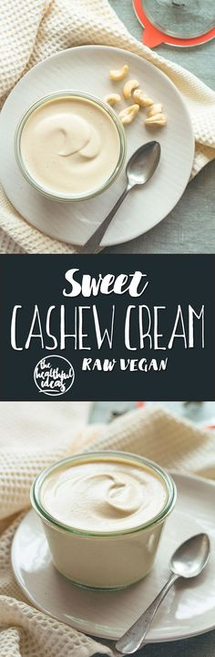 Sweet Cashew Cream - raw vegan and delicious! You'll love this recipe, it's super versatile! It's incredible how similar it is to dairy cream.   thehealthfulideas.com