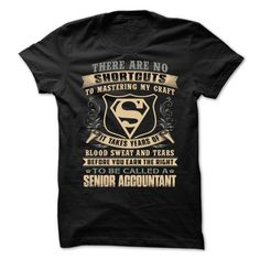 SENIOR ACCOUNTANT There Are No Shortcuts To Mastering My Craft T-Shirts, Hoodies. Check Price Now ==► https://www.sunfrog.com/No-Category/SENIOR-ACCOUNTANT--Super.html?id=41382