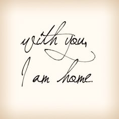 I am home. And how true.