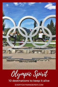 10 destinations to keep the Olympic Spirit alive all year long #olympics #olympicspirit #olympicflame #travel #northamerica #europe
