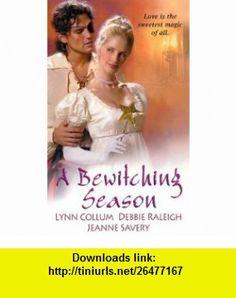 A Bewitching Season (9780821774878) Lynn Collum, Debbie Raleigh, Jeanne Savery , ISBN-10: 0821774875  , ISBN-13: 978-0821774878 ,  , tutorials , pdf , ebook , torrent , downloads , rapidshare , filesonic , hotfile , megaupload , fileserve