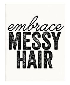 Look at this Black 'Embrace Messy Hair' Print on #zulily today!