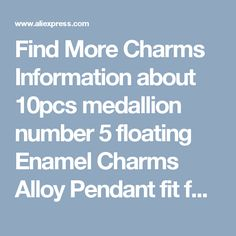 Find More Charms Information about 10pcs medallion number 5 floating Enamel Charms Alloy Pendant fit for necklaces bracelets DIY Female Fashion Jewelry Accessories,High Quality pendant charm,China pendant brass Suppliers, Cheap pendant materials from Playful beauty department store on Aliexpress.com