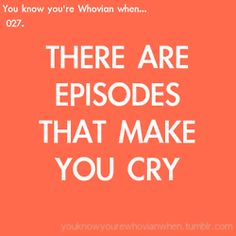 "Everytime. And some of them jsut watching the ""next time on Doctor Who"" is enough to start it - Myk"