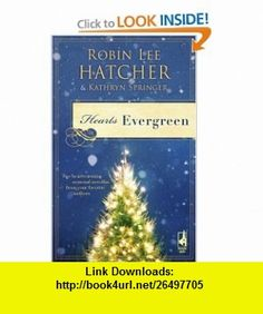 Hearts Evergreen A Cloud Mountain Christmas/A Match Made for Christmas (Steeple Hill Christmas 2-in-1) (9780373786121) Robin Lee Hatcher, Kathryn Springer , ISBN-10: 0373786123  , ISBN-13: 978-0373786121 ,  , tutorials , pdf , ebook , torrent , downloads , rapidshare , filesonic , hotfile , megaupload , fileserve