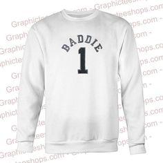 baddie 1 Unisex Sweatshirts