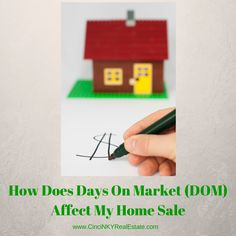 How does days on market (DOM) affect my home sale http://cincinkyrealestate.com/how-does-days-on-market-dom-affect-my-home-sale/