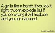 A girl is like a bomb - LaughingText