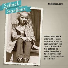 When Joan Flack ditched her dress and wore a pair of jodhpurs from the Sears, Roebuck & Co. catalog to school one day in 1947, her teacher s...