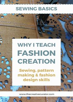 Learn Sewing, pattern making and fashion design skills - Why I Teach Fashion Creation Skills - The Creative Curator