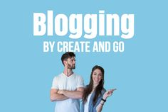 Blogging by Create and Go | http://createandgo.co/blog/