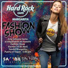 -  No te pierdas el próximo viernes 14|04 5:00 pm nuestro Fashion Show... puro estilo Hard Rock Café!! Sambil Margarita  entrada el Yaque. #hrcmargarita #thisishardrock #fashionshow