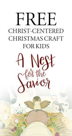 FREE Christ-centered Christmas craft for kids from A Nest for the Savior, a children's book and an activity about the real meaning of Christmas. Advent | Christmas | Christmas crafts | Christmas gifts | Advent calendar | Advent calendar ideas | Advent calendar DIY | For kids | Christ-centered | Family Traditions | Christian | Catholic | Gospel | Jesus | True Meaning of Christmas | Advent calendar | Children's Books | Christmas books | biblical | holiday | season | celebration