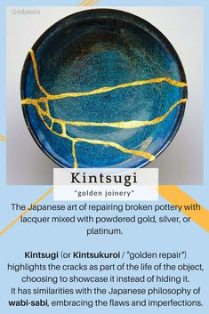 "The Japanese art of repairing broken pottery with lacquer mixed with powdered gold, silver, or platinum. Kintsugi (or Kintsukuroi / ""golden repair"") highlights the cracks as a part of the life of the Kintsugi, Wabi Sabi, Ceramic Pottery, Pottery Art, Ceramic Art, Japanese Broken Pottery, Japanese Philosophy, Art Therapy Activities, Art Japonais"
