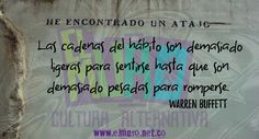 Las cadenas del hábito sin demasiado  ligeras para sentirse hasta que son demasiado pesadas para romperse.  Warren Buffett  Feliz día para todos y todas!  #FraseDelDía #WarrenBuffet #Hábito #Cadenas #Creencias #RevistaElMuro