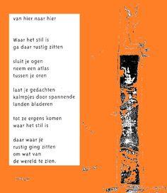 Het gedicht 'Van hier naar hier' van Erik van Os. Poetry Inspiration, Special Words, Poems, Sayings, Inspirational, Yoga, Google, Kunst, Lyrics
