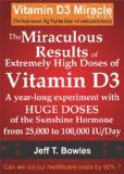 THE MIRACULOUS RESULTS OF EXTREMELY HIGH DOSES OF THE SUNSHINE HORMONE VITAMIN D3  MY EXPERIMENT WITH  HUGE DOSES OF D3 FROM 25,000  to 50,000 to 100,000 IU A Day OVER A 1 YEAR PERIOD - https://www.trolleytrends.com/?p=322055