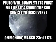 248 Earth years = 1 Pluto year