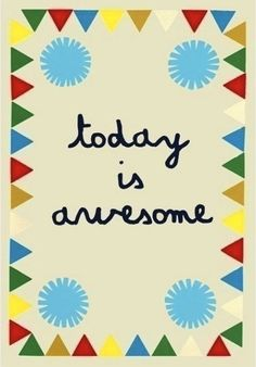 Happy thoughts -quote: today is awesome Happy Happy Happy, Make Me Happy, Happy Magic, Words Quotes, Wise Words, Magical Quotes, Little Bit, Thought Of The Day, Happy Thoughts