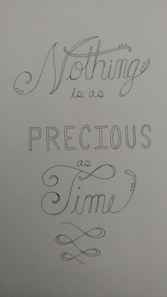 Nothing is as precious as time