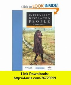 Internally Displaced People A Global Survey (9781853839528) Norwegian Refugee Council, Global IDP Project , ISBN-10: 1853839523  , ISBN-13: 978-1853839528 ,  , tutorials , pdf , ebook , torrent , downloads , rapidshare , filesonic , hotfile , megaupload , fileserve