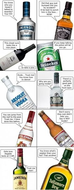Advice from alcoholic drinks.