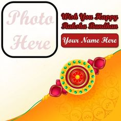 Indian festival happy raksha bandhan wishes for my sister name with photo frame, unique best collection new raksha bandhan greeting card photo with name writing your sister, special custom name generator option beautiful wish you a very happy raksha bandhan wallpapers download free.