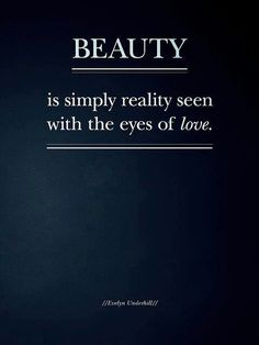 So look at life with love in your eyes and you'll be surprised how beautiful this world can be :) the world is always changing but we you and I are always in a bubble surrounded by our love. Gina you are my beauty. And I love you for that.