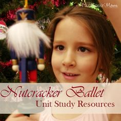 A list of crafts, activities, recipes, and more to help you with a Nutcracker Ballet unit study this Christmas!