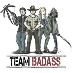 Team Badass Daryl,Rick,Aundrea and Michonne. Love the Walking Dead