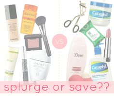 A Lesson in Beauty: to Skimp or to Splurge?