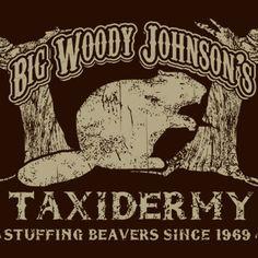 Big Woody Johnson's Taxidermy Stuffing Beaver T-Shirt Funny Hunting Stud Humor Hunter Fishing Tee Shirt Tshirt Mens Womens S-5XL on Etsy, $14.95