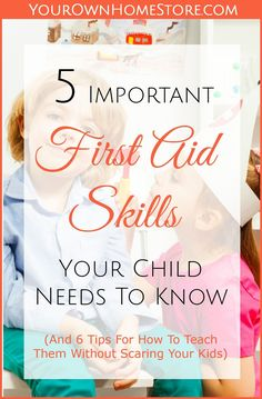 The 5 Important First Aid Skills Your Kid Needs to Know