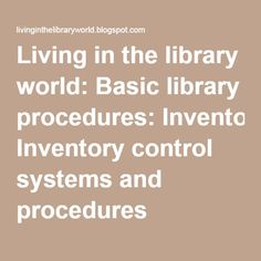 Living in the library world: Basic library procedures: Inventory control systems… Teacher Librarian, Media Specialist, Library Lessons, Control System, Teacher Resources, Interview, Lent, School, Books