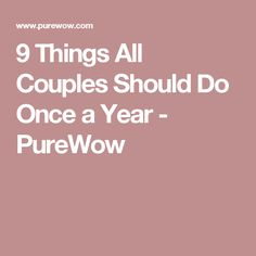 9 Things All Couples Should Do Once a Year - PureWow