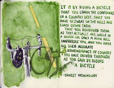 Riding a bicycle - Hemingway knew what he was talking about.