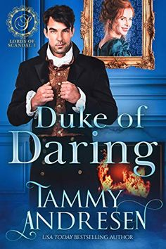 """Read """"Duke of Daring Lords of Scandal, by Tammy Andresen available from Rakuten Kobo. He's known as the Duke of Daring…but is he brave enough to take on one feisty spinster? The Duke of Darlington is on a m. Book 1, This Book, Historical Romance, Great Books, Dares, Scandal, Bestselling Author, Lord, Reading"""