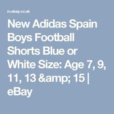 New Adidas Spain Boys Football Shorts Blue or White Size: Age 7, 9, 11, 13 & 15   | eBay
