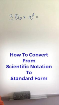 Converting Numbers From Scientific Notation To Standard Form | Math Help