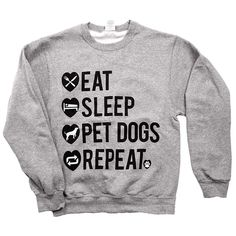 'Eat Sleep Pet Dogs Repeat' Unisex Sweater from Animal Hearted Apparel