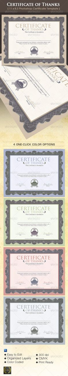 Certificate of Thanks - $4.00 This certificate template is designed for any company or person wishing to show thanks or appreciation for their appreciation. It can be edited to fit corporate industries, schools or churches. This template is sold exclusively on graphicriver.net