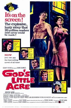God's Little Acre (1958) This rollicking look inside the rural Deep South brings to life the primitive, ribald rustics of Erskine Caldwell's steamy bestselling novel. Both humorous and heartrending, this critically-acclaimed film reveals the hidden passions and violent impulses heating up beneath the hot Southern sun, as well as the warmth and humor of everyday life. Robert Ryan, Tina Louise, Aldo Ray...TS classic