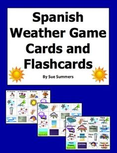 Spanish Weather Vocabulary Game Cards and Flashcards by Sue Summers - El Tiempo - 16 weather image cards with and without words (Spanish and English), seasons cards, and suggested uses.