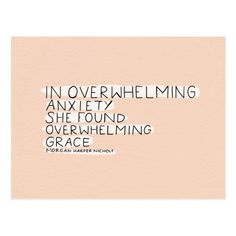 Shop In overwhelming anxiety find overwhelming grace postcard created by MorganHarperNichols. Personalize it with photos & text or purchase as is! Bible Verses Quotes, Encouragement Quotes, Faith Quotes, Me Quotes, Scriptures, Humility Quotes, Famous Quotes, Happy Quotes, Gods Grace Quotes