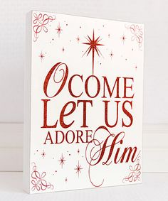 Another great find on #zulily! White & Red 'O Come Let Us Adore Him' Wall Art by Adams & Co. #zulilyfinds