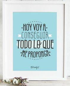 """""""Hoy voy a conseguir todo lo que me proponga"""" #Citas #Frases #Candidman"""