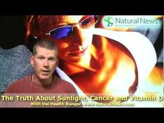 The Truth About Sunlight, Cancer and Vitamin D - ✅WATCH VIDEO👉 http://alternativecancer.solutions/the-truth-about-sunlight-cancer-and-vitamin-d-3/     Mike Adams – The Health Ranger   Video credits to FcuKeugenicSS YouTube channel