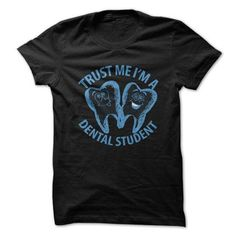 Trust Me Im A Dental Student T-Shirts & Hoodies Check more at https://teemom.com/best-sellers/trust-im-dental-student.html