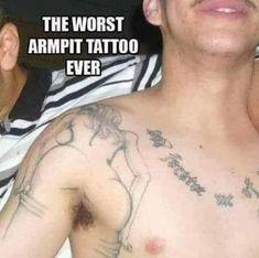 The worst armpit tattoo adult humor - PMSLweb Funny Labs, Funny Jokes, Funny Stuff, Funny Pranks, Funny Sayings, Bad Tattoos, Cool Tattoos, Worst Tattoos, Tatoo