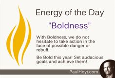 Now is the time for Boldness!  Whenever you start over, as we get to do with every new year, you can set reasonable goals, stretch goals, or audacious goals. Be Bold!  Go for it!